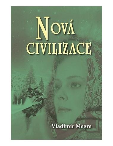 Nová civilizace - 8. díl/1. část